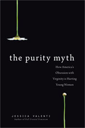 The Purity Myth by Jessica Velenti
